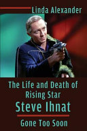 The Life and Death of Rising Star Steve Ihnat   Gone Too Soon