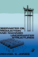 Deepwater Oil Production and Manned Underwater Structures Book