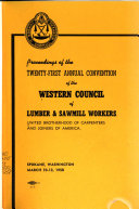 Proceedings Of The Annual Convention Of The Western Council Of Lumber Sawmill Workers United Brotherhood Of Carpenters And Joiners Of America