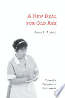 A New Deal for Old Age