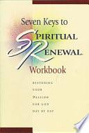 Seven Keys to Spiritual Renewal Workbook