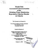 Health Risk Assessment characterization of the Drinking Water Disinfection Byproducts Chlorine Dioxide   Chlorite