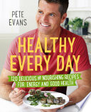 """Healthy Every Day"" by Pete Evans"