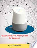 Google Home 2019: An Easy Guide for Beginners