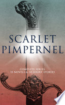 SCARLET PIMPERNEL   Complete Series  15 Novels   20 Short Stories