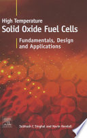 High temperature Solid Oxide Fuel Cells  Fundamentals  Design and Applications