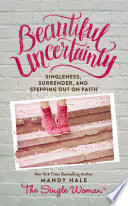 """Beautiful Uncertainty"" by Mandy Hale"
