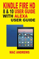 Kindle Fire HD 8 & 10 with Alexa User Guide