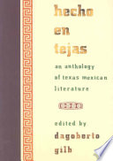 """""""Hecho en Tejas: An Anthology of Texas-Mexican Literature"""" by Dagoberto Gilb"""