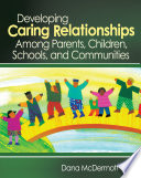 Developing Caring Relationships Among Parents  Children  Schools  and Communities