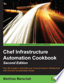 """Chef Infrastructure Automation Cookbook Second Edition"" by Matthias Marschall"