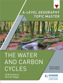 A level Geography Topic Master  The Water and Carbon Cycles