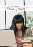 Getting to Know Anonymous
