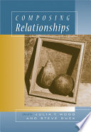 Composing Relationships Communication In Everyday Life
