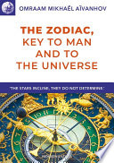 The Zodiac Key To Man And To The Universe
