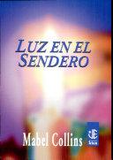 Luz en el sendero / Light, On the Path
