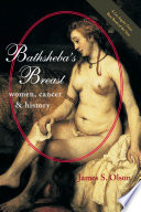 """""""Bathsheba's Breast: Women, Cancer, and History"""" by James S. Olson"""