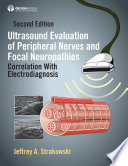 Ultrasound Evaluation of Peripheral Nerves and Focal Neuropathies  Second Edition Book