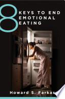 8 Keys to End Emotional Eating  8 Keys to Mental Health