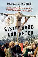 Sisterhood and After