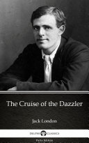 Pdf The Cruise of the Dazzler by Jack London - Delphi Classics (Illustrated) Telecharger
