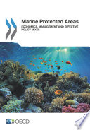 Marine Protected Areas Economics, Management and Effective Policy Mixes