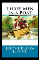 Three Men in a Boat  To Say Nothing of the Dog  Annotated