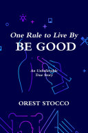 One Rule to Live By BE GOOD