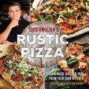 Todd English s Rustic Pizza