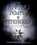 The Living Temple of Witchcraft Volumn One