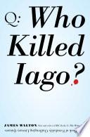 Who Killed Iago?