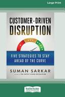 Customer Driven Disruption