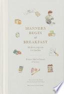 """Manners Begin at Breakfast: Modern Etiquette for Families"" by Princess Marie-Chantal of Greece, Tory Burch, Perri Klass"