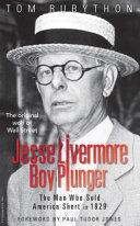Jesse Livermore  Boy Plunger