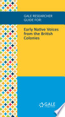Gale Researcher Guide for: Early Native Voices from the British Colonies