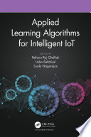 Applied Learning Algorithms for Intelligent IoT