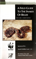 A Field Guide to the Snakes of Belize Book