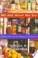 """""""We Are What We Eat"""" by Donna R. Gabaccia"""