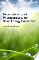 Heterostructured Photocatalysts for Solar Energy Conversion