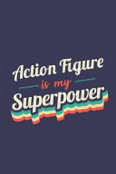 Action Figure Is My Superpower ebook