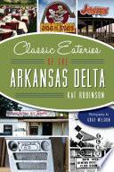 Classic Eateries Of The Arkansas Delta