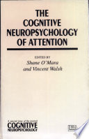 The Cognitive Neuropsychology of Attention