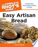 The Complete Idiot S Guide To Easy Artisan Bread