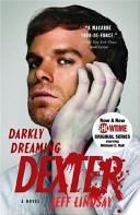 Dexter 1 – Darkly Dreaming Dexter