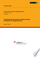 Complementary Innovation in Platform Centric Ecosystems  An Entegrated View Book