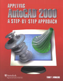 Applying Autocad 2000 A Step By Step Approach Student Edition Book PDF