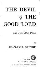 The Devil   the Good Lord  and Two Other Plays Book