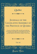 Journals Of The Legislative Assembly Of The Province Of Quebec Vol 42