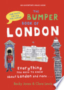 The Bumper Book of London  : Everything You Need to Know About London and More...