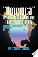 America Because I Have Loved You  I Have Made You Rich  Book